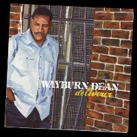 Deliverer Album Wayburn Dean
